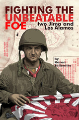 Click to order Fighting the Unbeatable Foe: Iwo Jima and Los Alamos