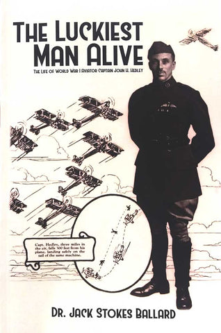 Luckiest Man Alive Book - WWI Ace Captain John Hedley