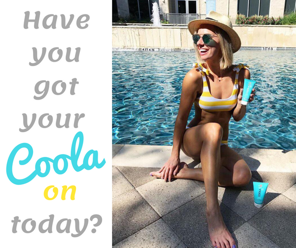 Have you got your Coola on today?