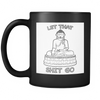 Let That Shit Go Mug, Drinkware - CLICKIT2YOU