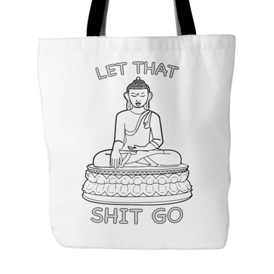 Let That Shit Go - Tote Bag, Tote Bags - CLICKIT2YOU