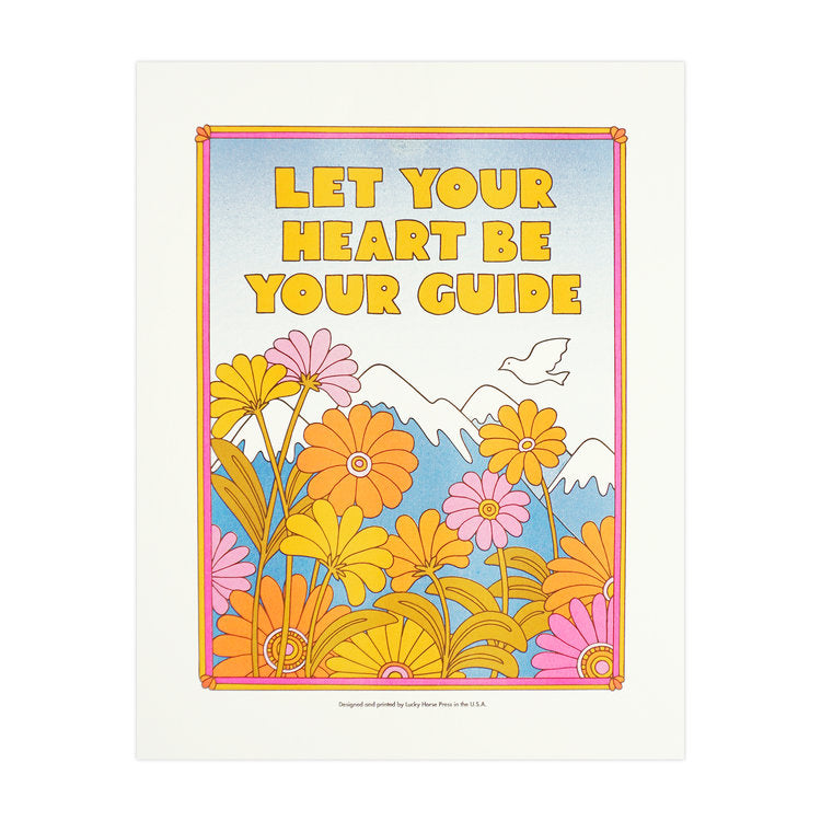 Let Your Heart Be Your Guide Art Print
