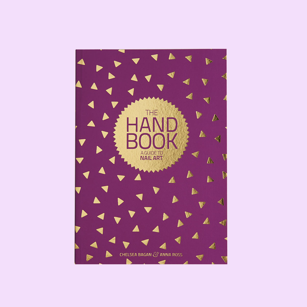 The Hand Book: A Guide to Nail Art