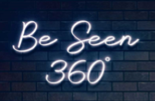 Be Seen 360 neon sign