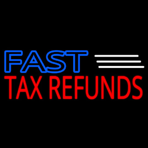 Deco Style Fast Tax Refunds Handmade Art Neon Sign