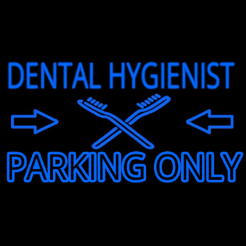 Dental Hygienist Parking Only Handmade Art Neon Sign