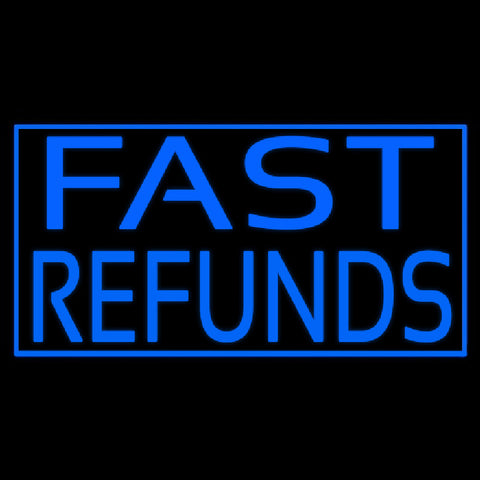 Fast Refunds Handmade Art Neon Sign