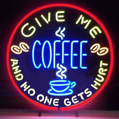 Professional  Give Me Coffee And No One Get Hurt Beer Bar Open Neon Signs