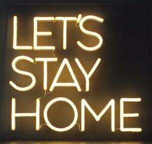 LET'S STAY HOME Handmade Art Neon Signs