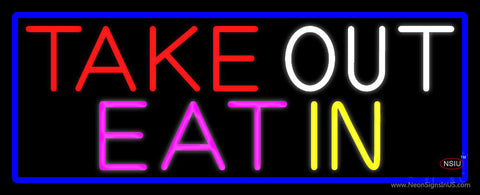Take Out Eat In With Blue Border Neon Sign