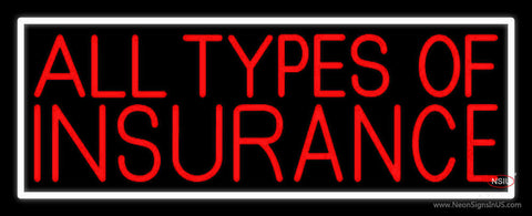 All Types Of Insurance with White Border Neon Sign