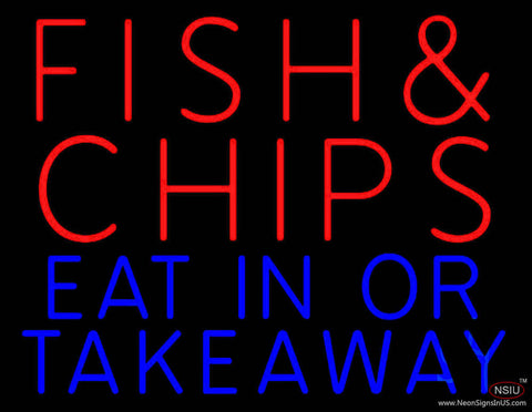 Fish And Chips Eat In Or Take Away Real Neon Glass Tube Neon Sign