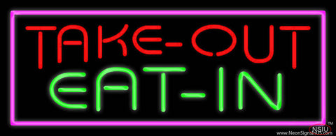 Take Out Eat In Real Neon Glass Tube Neon Sign