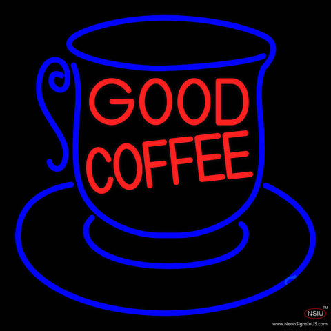 Good Coffee Inside Cup Real Neon Glass Tube Neon Sign