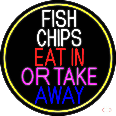 Fish Chips Eat In Or Take Away Oval With Yellow Border Real Neon Glass Tube Neon Sign