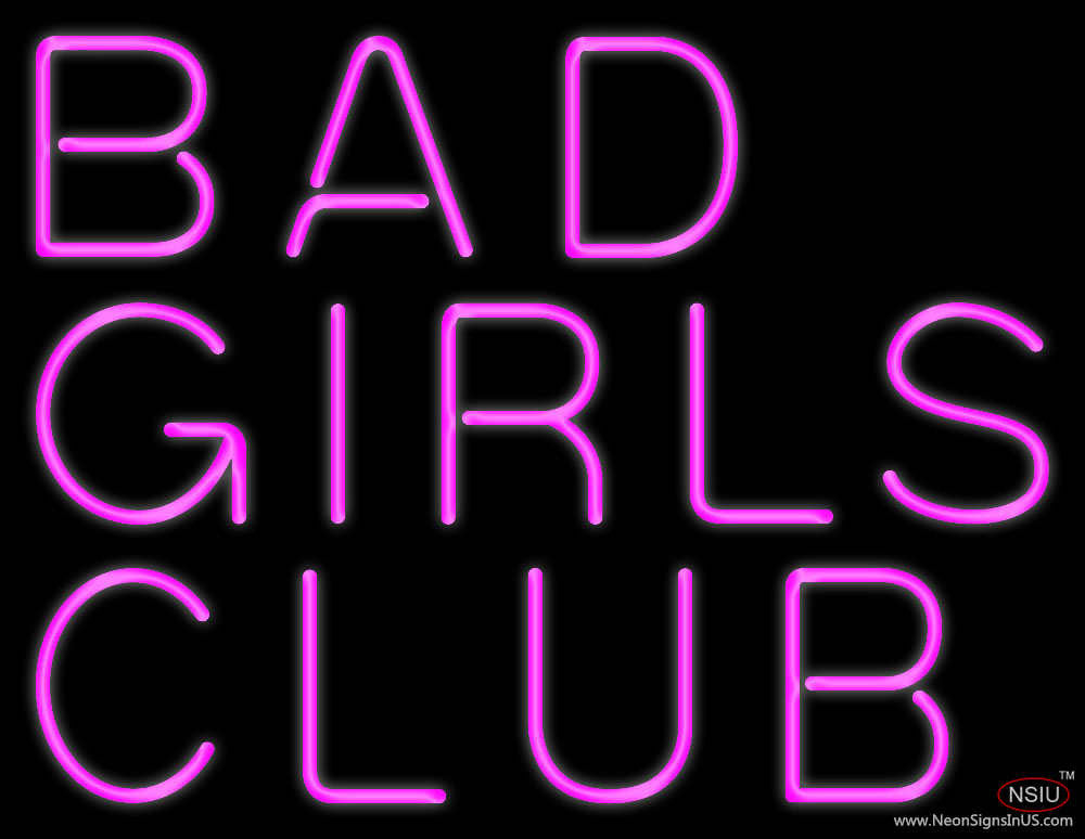 Bad Girls Club Real Neon Glass Tube Neon Sign  Neonsigns -2253