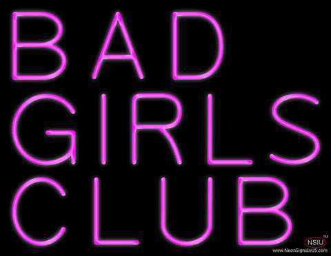 Bad Girls Club Real Neon Glass Tube Neon Sign