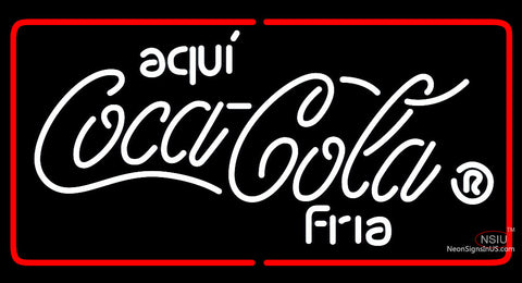 Aqui Coca Cola Neon Sign