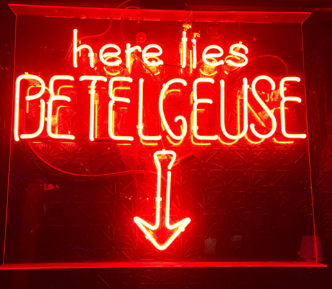 here lies BETELGEUSE Handmade Art Neon Signs