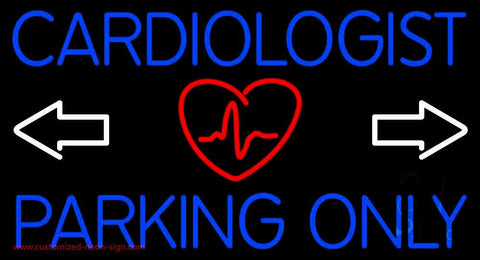Cardiologist Parking Only Handmade Art Neon Sign
