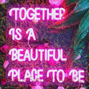 Together Is A Beautiful Place To Be Wedding Home Deco Neon Sign