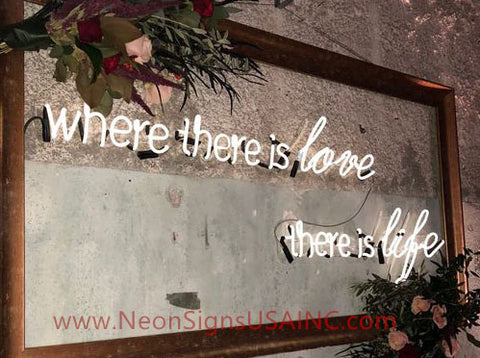 Where There Is Love There Is Life Wedding Home Deco Neon Sign