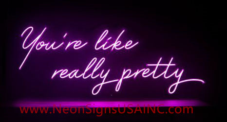 You Are Like Really Pretty Wedding Home Deco Neon Sign