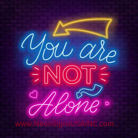 You Are Not Alone Wedding Home Deco Neon Sign
