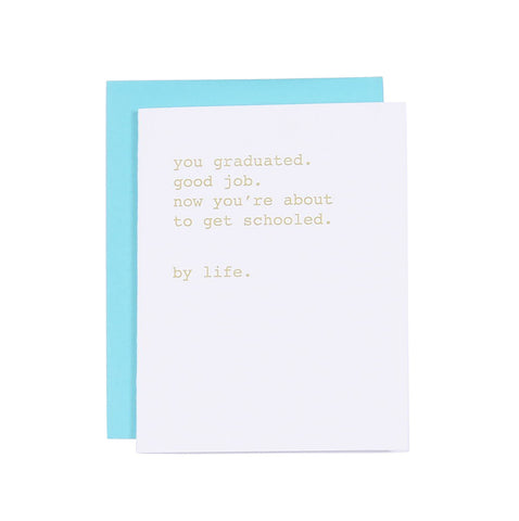 Schooled by Life Graduation Card