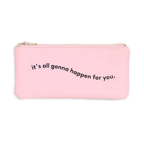 Gonna Happen For You Pencil Pouch