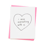 Overeating With You Card