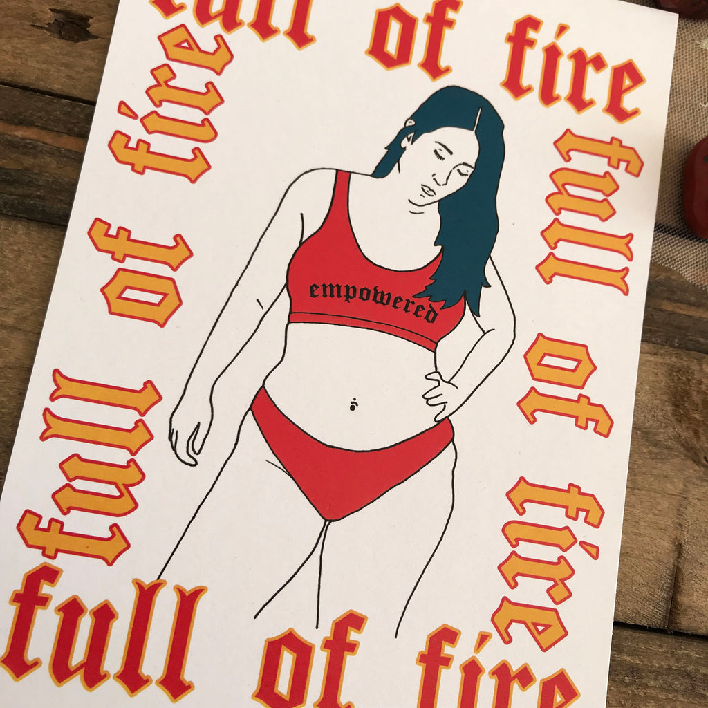 Full of Fire Print - Magical Woman Empowered Merch Mama Art A5 Indie Artist Feminist