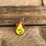 Flame Pin - Full of Fire Enamel Pin