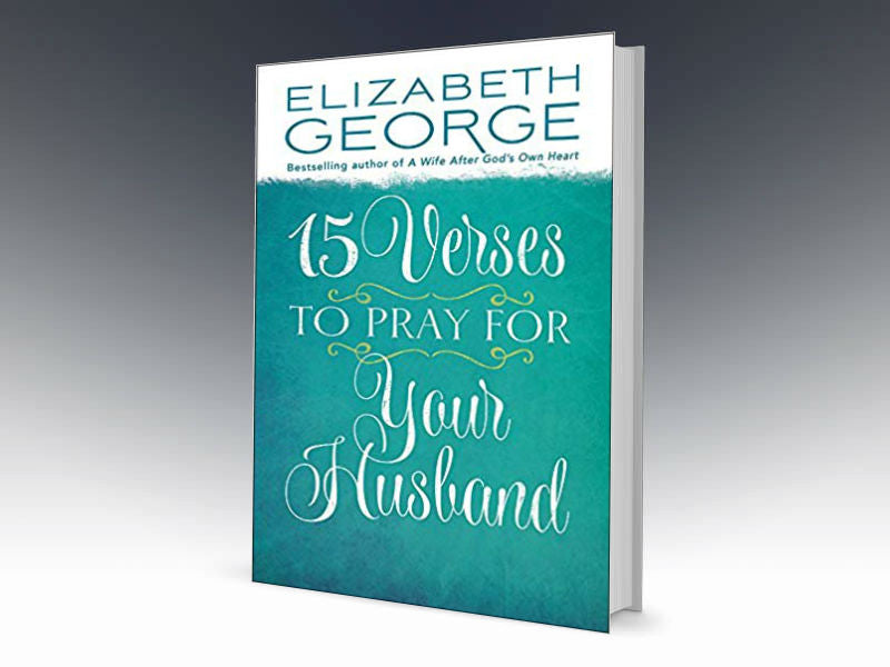 15 Verses To Pray For Your Husband - Redemption Store