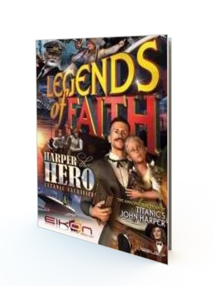 Legends of Faith: Harper the Hero - Titanic Sacrifice Paperback