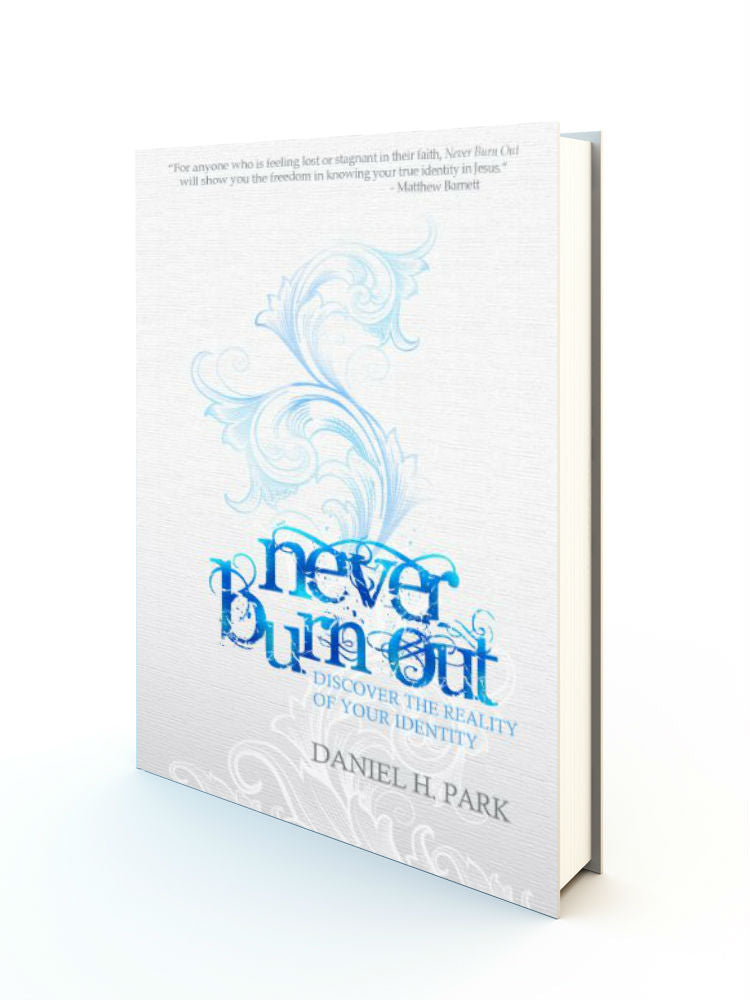 Never Burn Out: Discover the Reality of Your Identity - Redemption Store