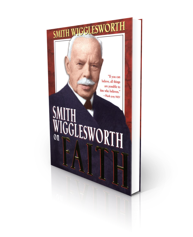 Smith Wigglesworth On Faith - Redemption Store
