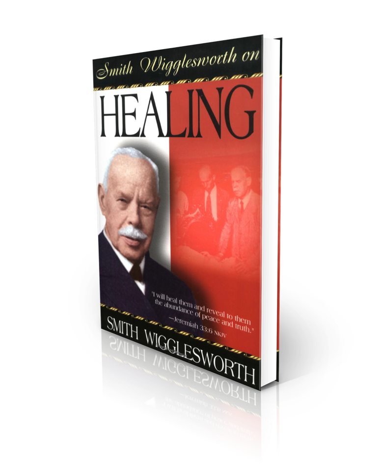 Smith Wigglesworth On Healing - Redemption Store