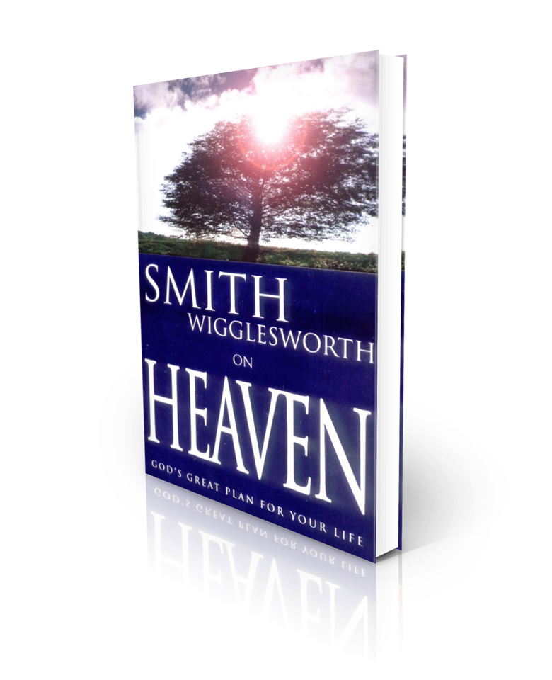 Smith Wigglesworth On Heaven - Redemption Store