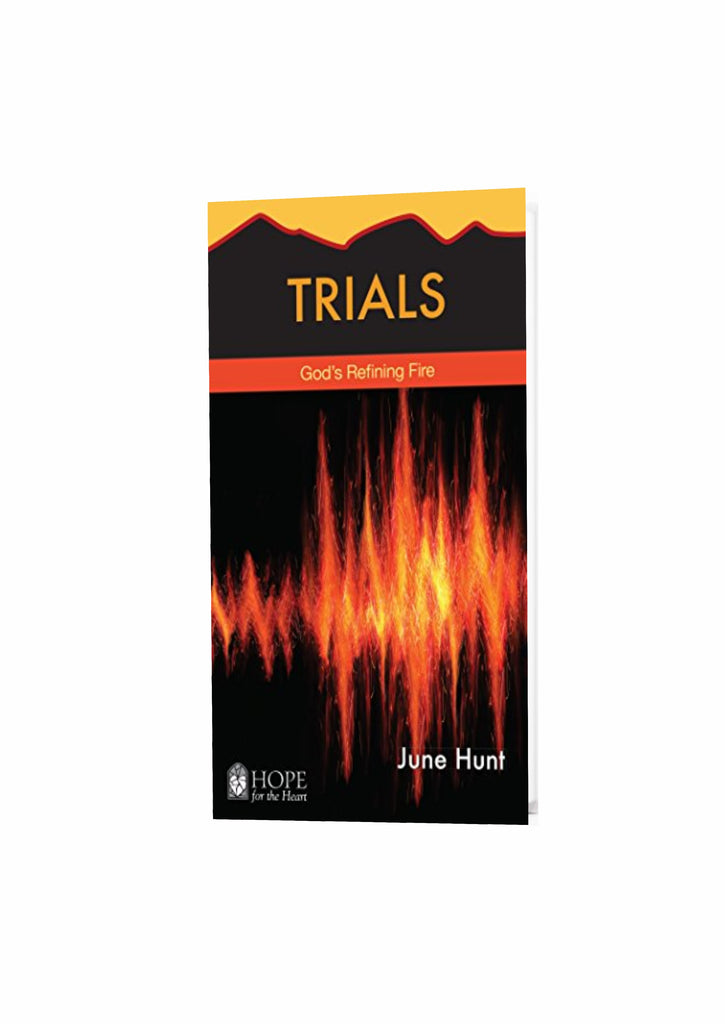 Trials: God's Refining Fire (Hope for the Heart)