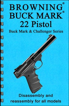 Browning Buck Mark 22 Pistol Disassembly & Reassembly Guide