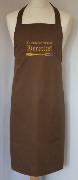 """I'd rather be roasting Heretics"" Apron. - Di Clara Catholic Vestments and Gifts"