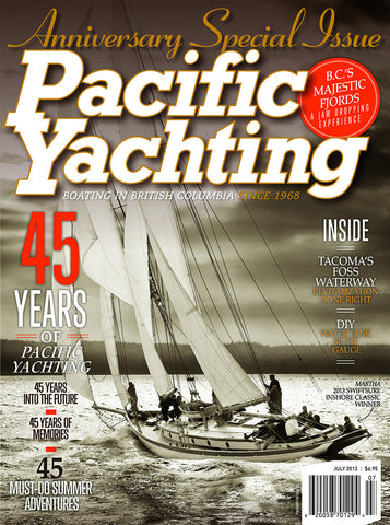 Pacific Yachting July 2013 45th Anniversary Issue