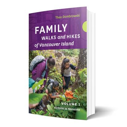Family Walks and Hikes of Vancouver Island: Volume 1 Victoria to Nanaimo