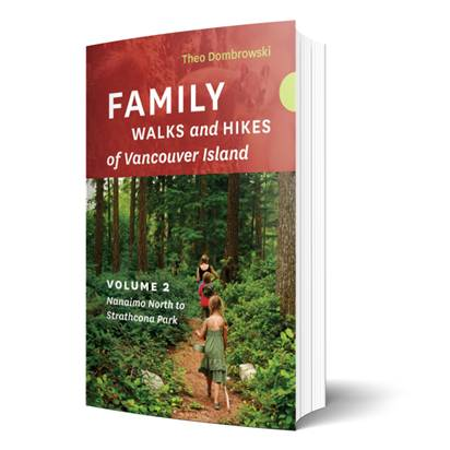 Family Walks and Hikes of Vancouver Island: Volume 2 Nanaimo North to Strathcona Park