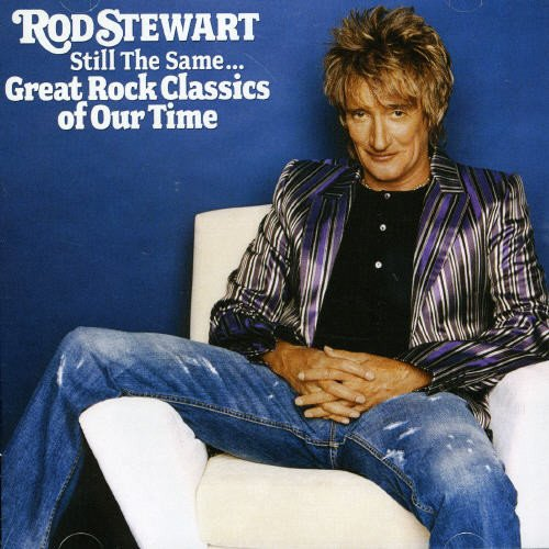Rod Stewart ‎– Still The Same... Great Rock Classics Of Our Time - Gears For Ears