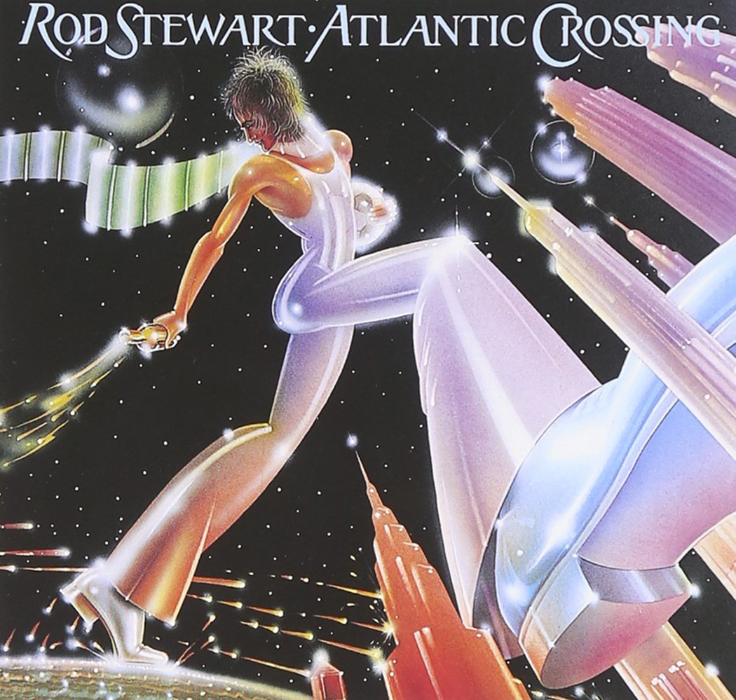 Atlantic Crossing -  Rod Stewart - Gears For Ears