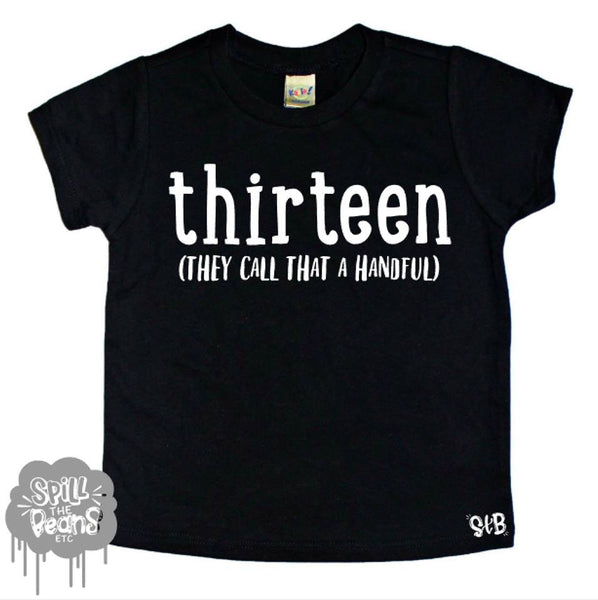Thirteen They Call That A Handful Kid's Tee