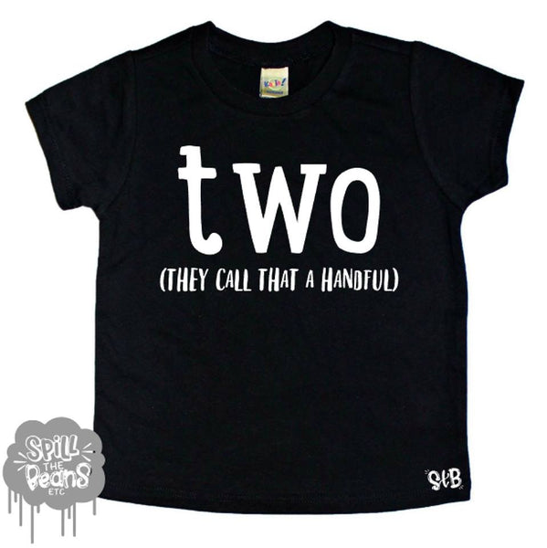 Two They Call That A Handful Kid's Tee