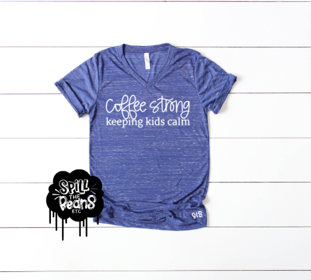 Coffee Strong Keeping Kids Calm Adult Shirt